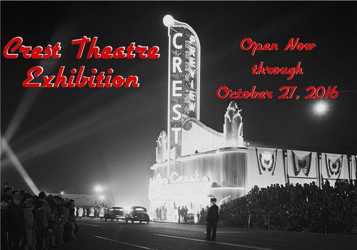 Crest Theatre Exhibition Now open