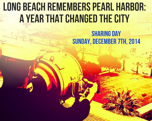 LONG BEACH REMEMBERS PEARL HARBOR: A YEAR THAT CHANGED THE CITY