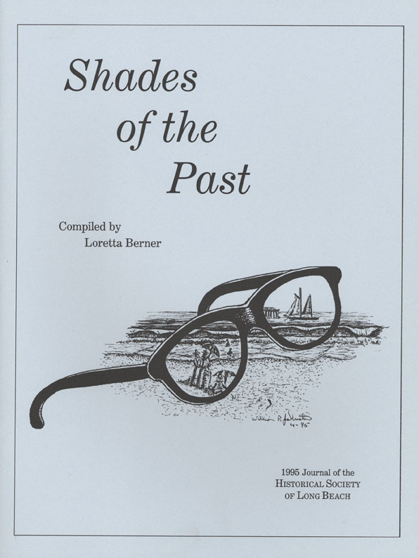 Shades of the Past 1995 journal of the historical society of long beach