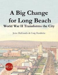 A big change for long beach world war 2 transforms the city
